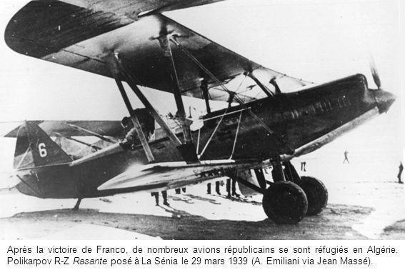 Après la victoire de Franco, de nombreux avions républicains se sont réfugiés en Algérie. Polikarpov R-Z Rasante posé à La Sénia le 29 mars 1939 (A. E