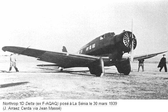 Northrop 1D Delta (ex F-AQAQ) posé à La Sénia le 30 mars 1939 (J. Arraez Cerda via Jean Massé)