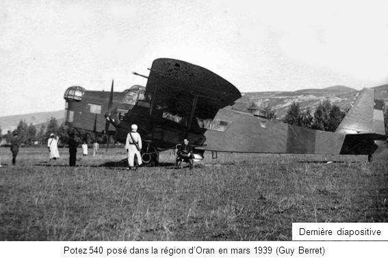 Potez 540 posé dans la région dOran en mars 1939 (Guy Berret) Dernière diapositive