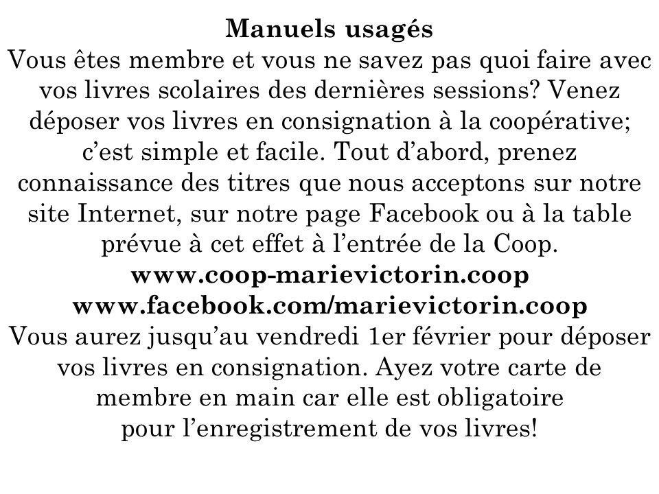Manuels usagés Vous êtes membre et vous ne savez pas quoi faire avec vos livres scolaires des dernières sessions.