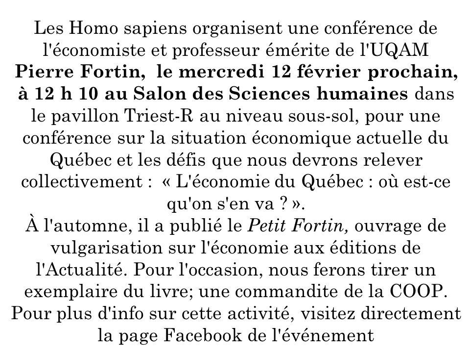 Les Homo sapiens organisent une conférence de l'économiste et professeur émérite de l'UQAM Pierre Fortin, le mercredi 12 février prochain, à 12 h 10 a