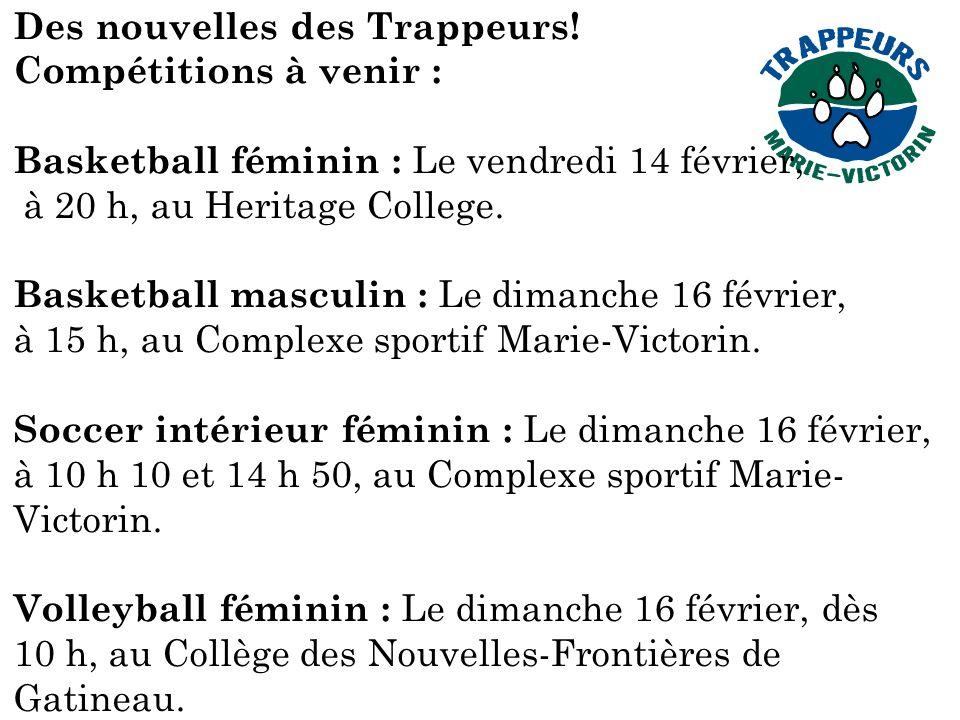 Des nouvelles des Trappeurs! Compétitions à venir : Basketball féminin : Le vendredi 14 février, à 20 h, au Heritage College. Basketball masculin : Le