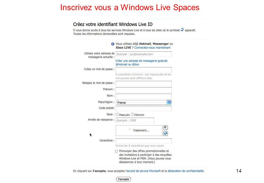 14 Inscrivez vous a Windows Live Spaces