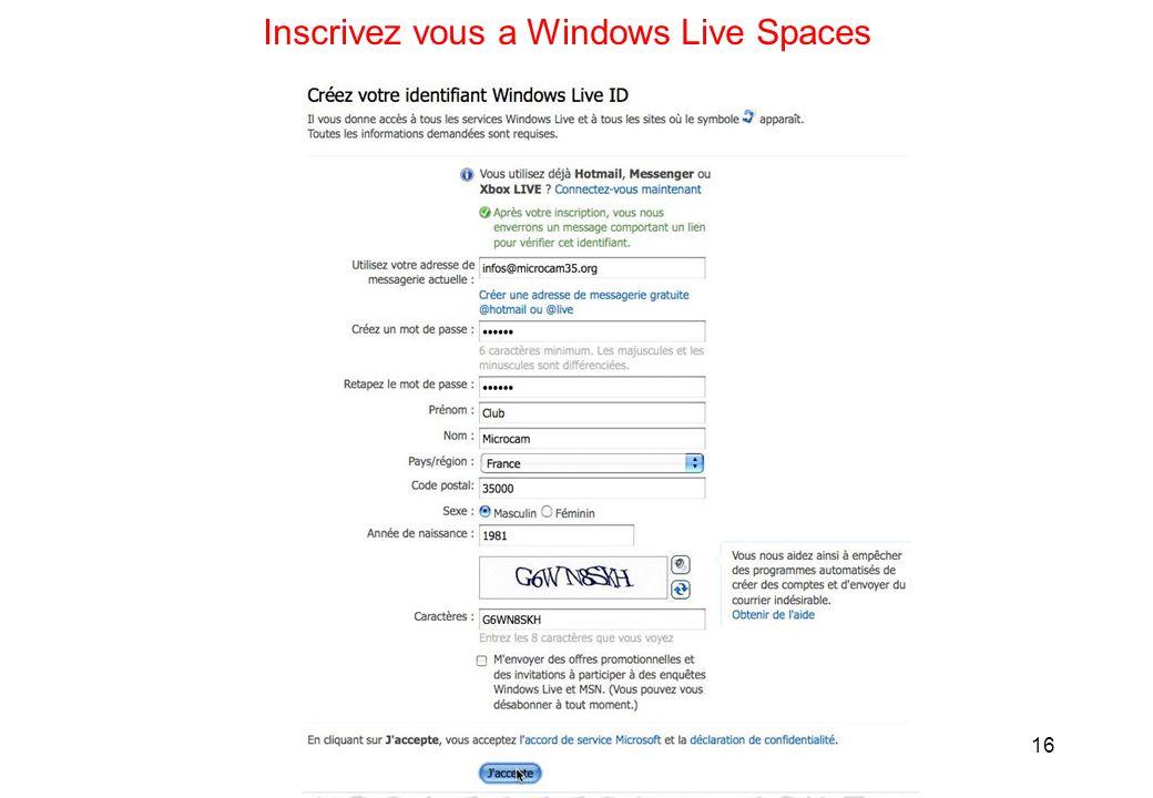 16 Inscrivez vous a Windows Live Spaces