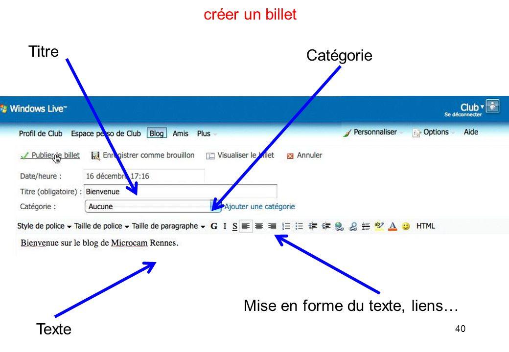 40 créer un billet Titre Catégorie Texte Mise en forme du texte, liens…