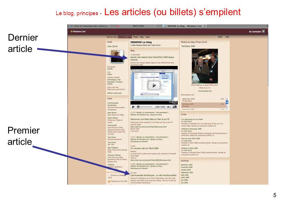 5 Le blog, principes - Les articles (ou billets) sempilent Premier article Dernier article