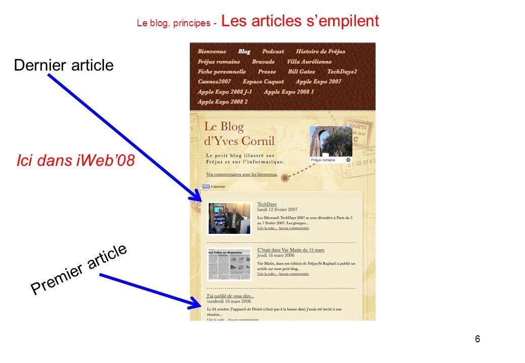 6 Le blog, principes - Les articles sempilent Premier article Dernier article Ici dans iWeb08