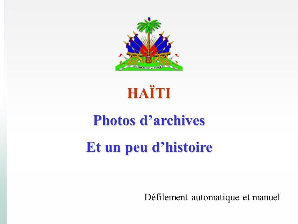 HAÏTI Photos darchives Et un peu dhistoire Défilement automatique et manuel
