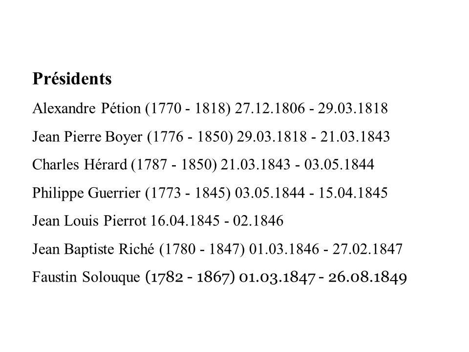Empereur Faustin I (1782 - 1867) 26.08.1949 - 15.01.1859 Présidents Fabre Geffrard (1806 - 1879) 20.01.1859 - 13.03.1867 Sylvain Salnave ( - 1869) 14.05.1867 - 19.12.1869 Nissage Saget 19.03.1870 - 13.05.1874 Michel Dominque 11.06.1874 - 15.04.1876 Boisrond Canal 17.07.1876 - 17.07.1879 Lysius Etienne Felicité Salomon Jeune (1820 - 1888) 23.10.1879 - 10.08.1888