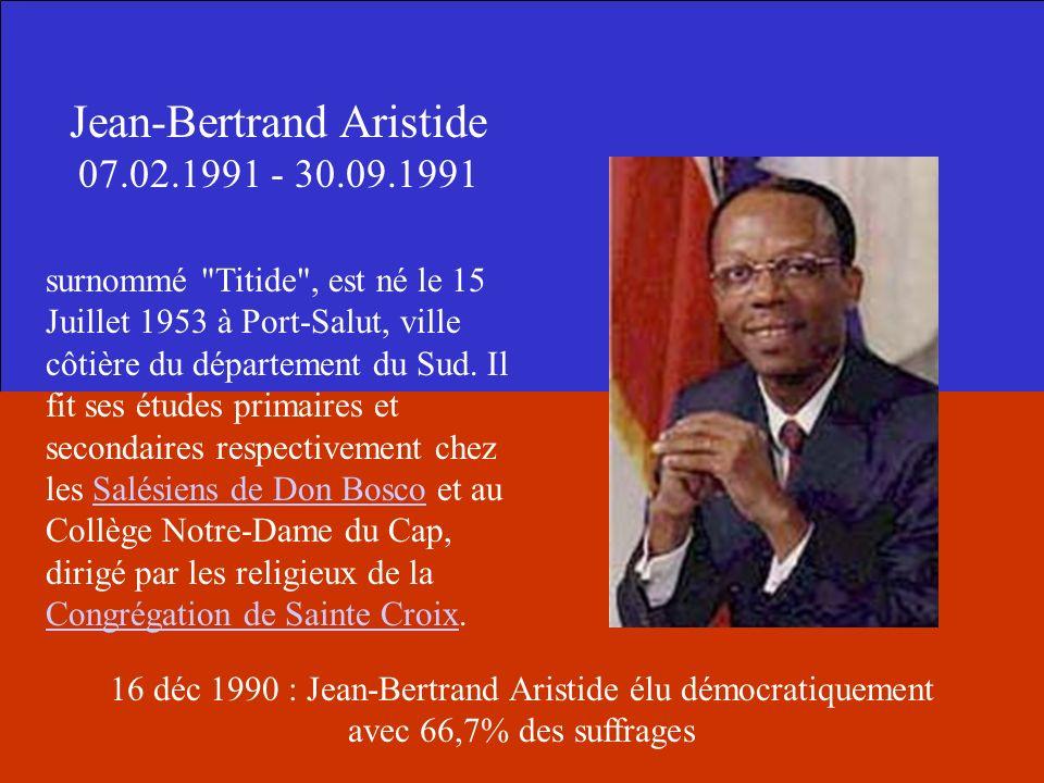 Jean-Bertrand Aristide 07.02.1991 - 30.09.1991 surnommé