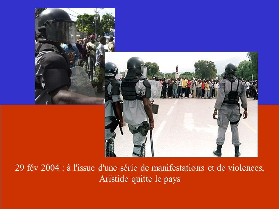 29 fév 2004 : à l'issue d'une série de manifestations et de violences, Aristide quitte le pays