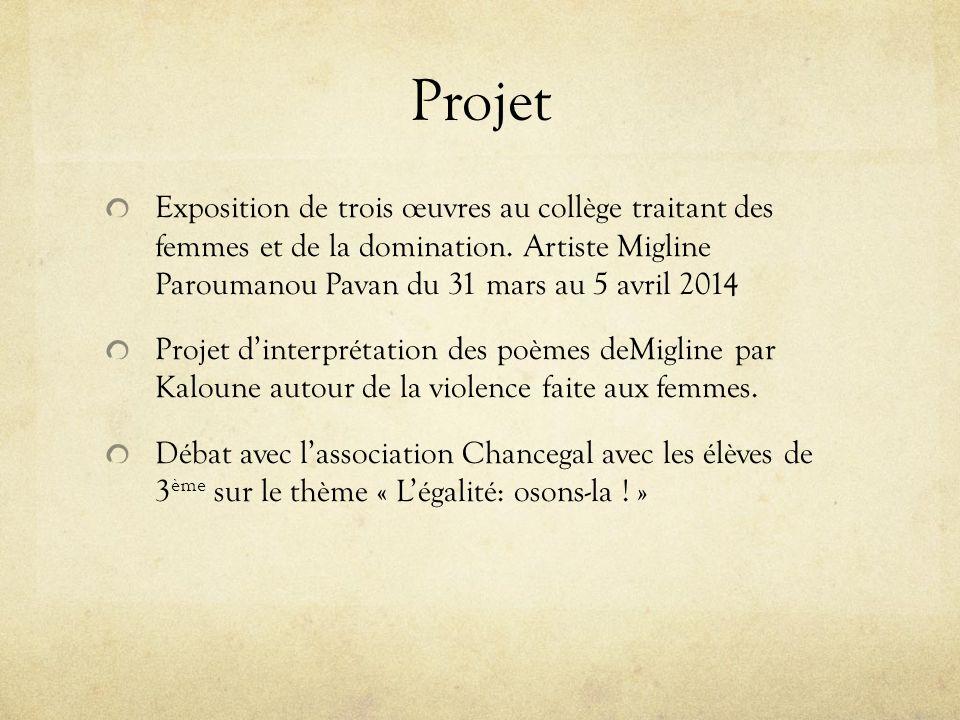 Projet Exposition de trois œuvres au collège traitant des femmes et de la domination. Artiste Migline Paroumanou Pavan du 31 mars au 5 avril 2014 Proj