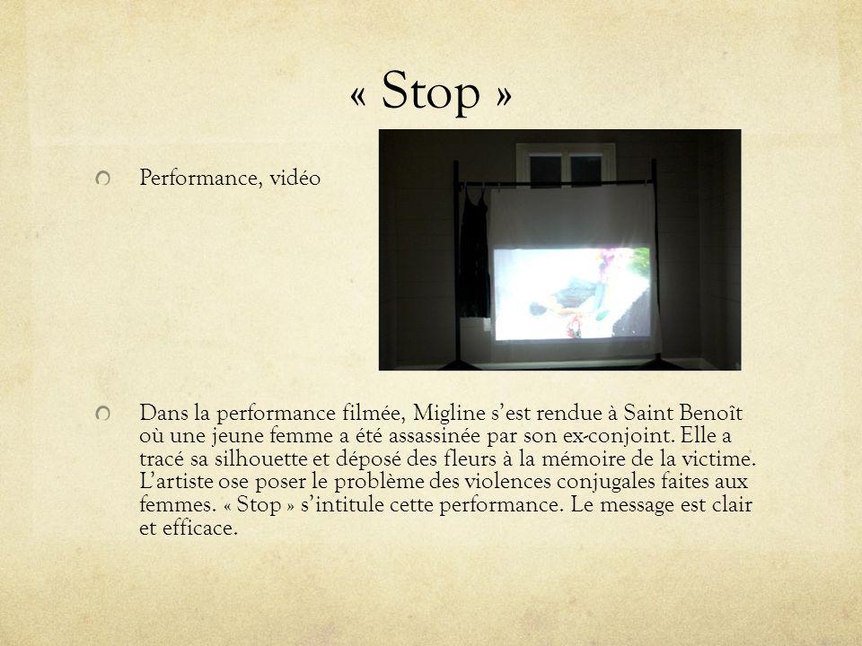« Stop » Performance, vidéo Dans la performance filmée, Migline sest rendue à Saint Benoît où une jeune femme a été assassinée par son ex-conjoint. El