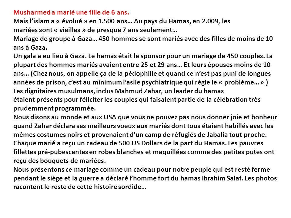 Musharmed a marié une fille de 6 ans. Mais lislam a « évolué » en 1.500 ans… Au pays du Hamas, en 2.009, les mariées sont « vieilles » de presque 7 an