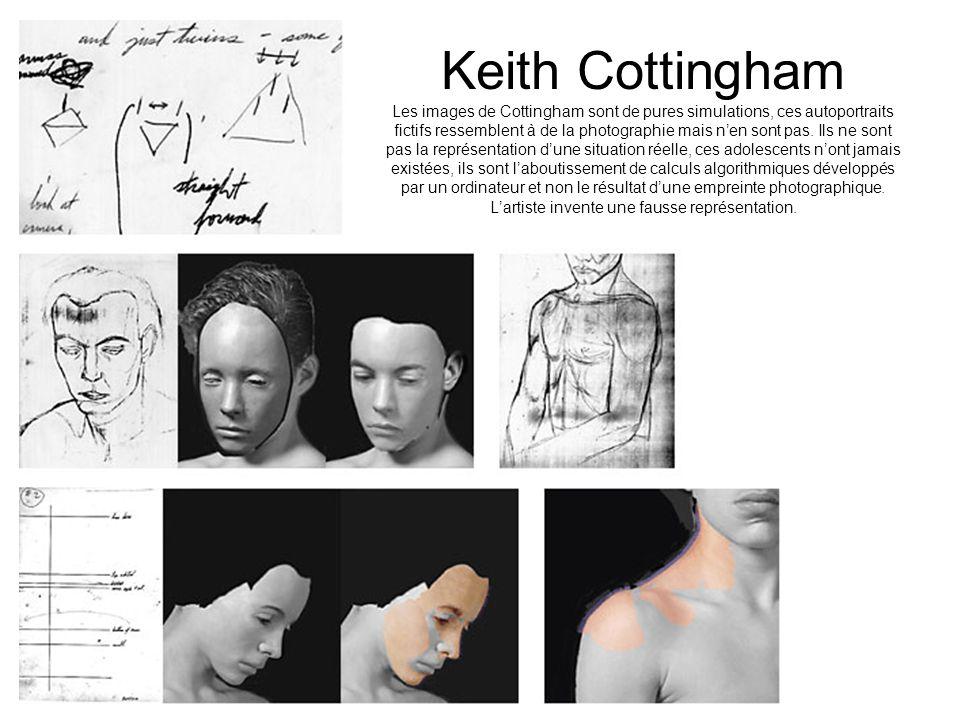 Keith Cottingham Les images de Cottingham sont de pures simulations, ces autoportraits fictifs ressemblent à de la photographie mais nen sont pas. Ils