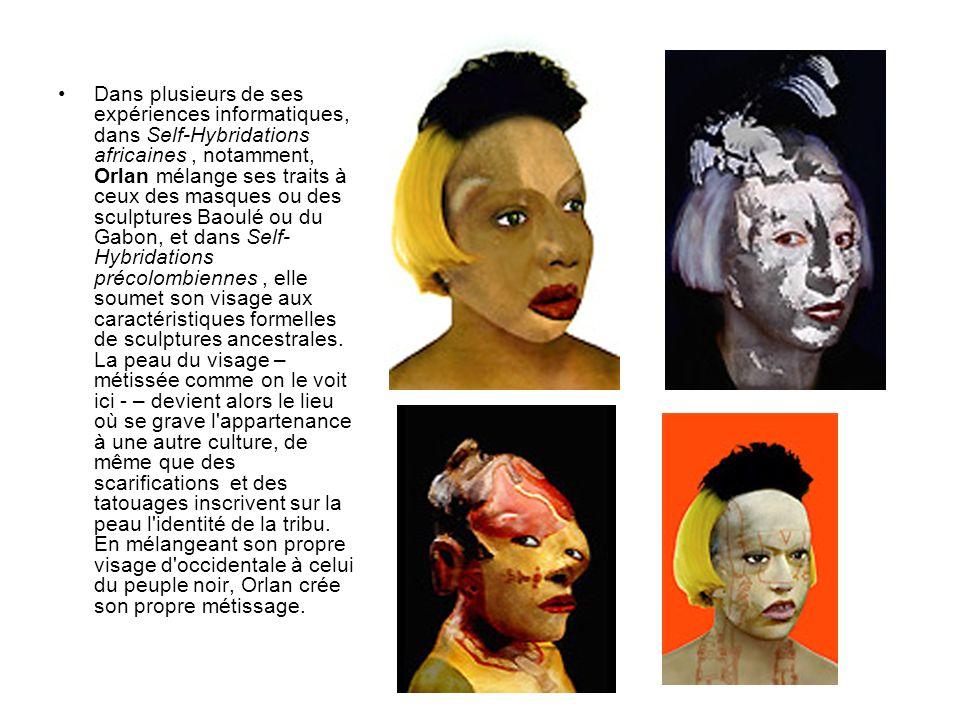 Dans plusieurs de ses expériences informatiques, dans Self-Hybridations africaines, notamment, Orlan mélange ses traits à ceux des masques ou des scul