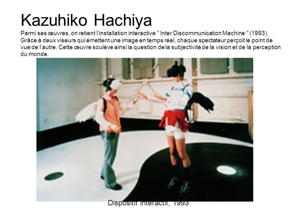 Kazuhiko Hachiya Parmi ses œuvres, on retient linstallation interactive