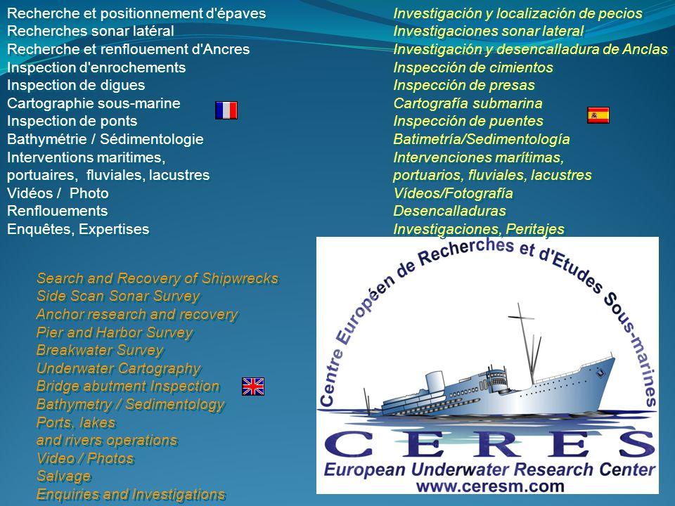 Investigación y localización de pecios Investigaciones sonar lateral Investigación y desencalladura de Anclas Inspección de cimientos Inspección de pr