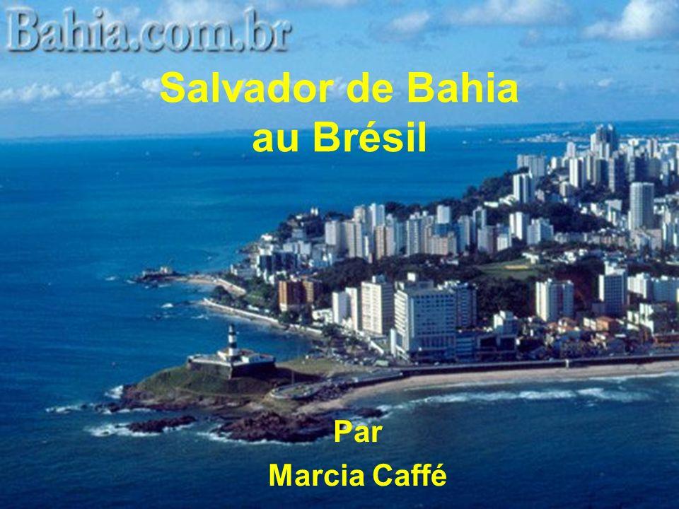 Salvador de Bahia au Brésil Par Marcia Caffé