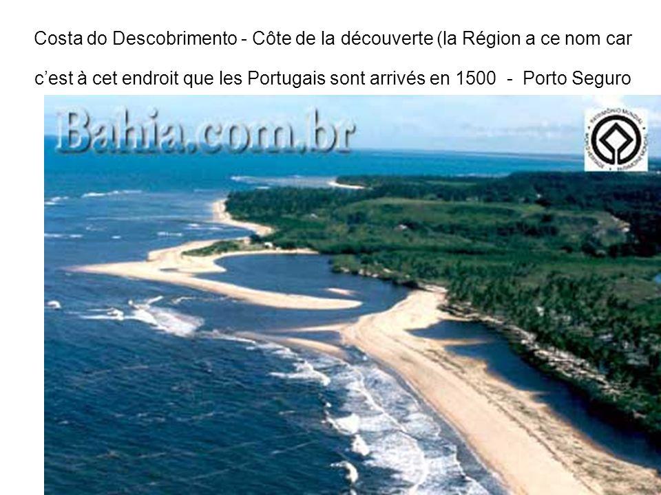 Costa do Descobrimento - Côte de la découverte (la Région a ce nom car cest à cet endroit que les Portugais sont arrivés en 1500 - Porto Seguro