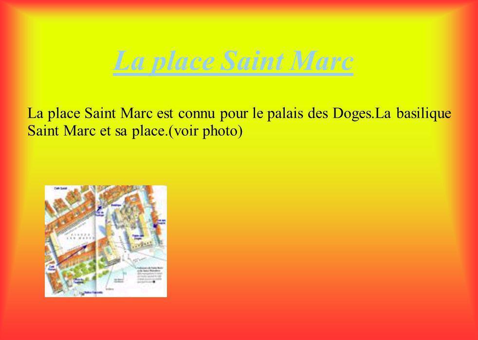CARTE DE L'ORGANISATION Place saint Marc. A Venise il y a plusieurs places dont la plus connu est la place Saint Marc.(Voir page 8).