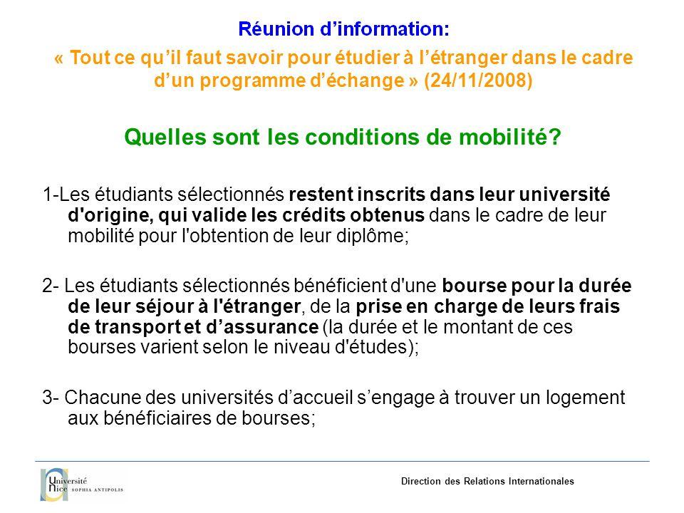 «Tout ce quil faut savoir pourétudieràlétranger dans le cadre dun programme déchange»(24/11/2008) Direction des Relations Internationales Quelles sont les conditions de mobilité.