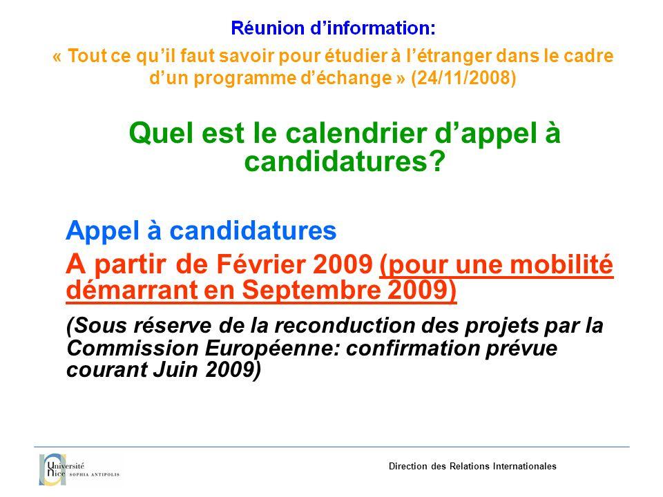 «Tout ce quil faut savoir pourétudieràlétranger dans le cadre dun programme déchange»(24/11/2008) Direction des Relations Internationales Quel est le calendrier dappel à candidatures.