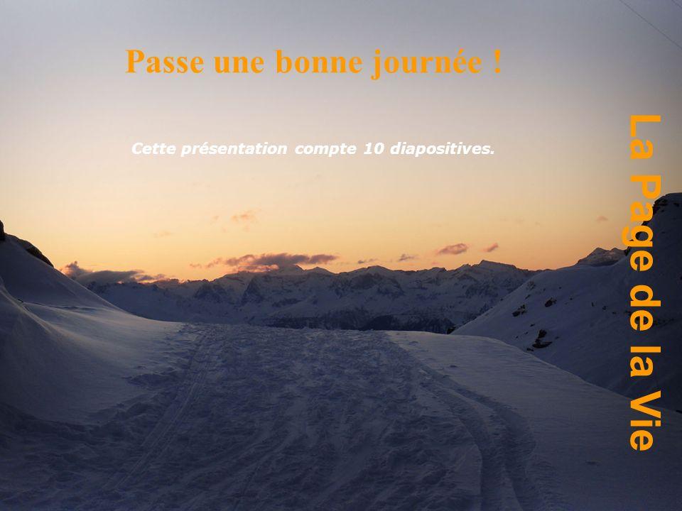 La Page de la Vie Passe une bonne journée ! Cette présentation compte 10 diapositives.
