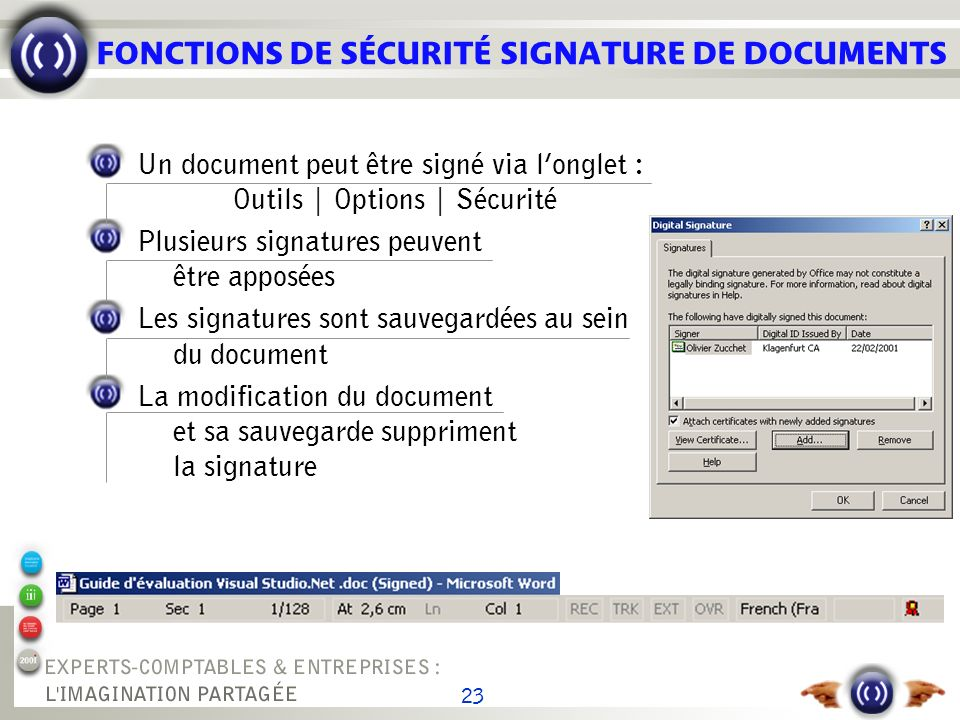 23 FONCTIONS DE SÉCURITÉ SIGNATURE DE DOCUMENTS Un document peut être signé via longlet : Outils | Options | Sécurité Plusieurs signatures peuvent êtr