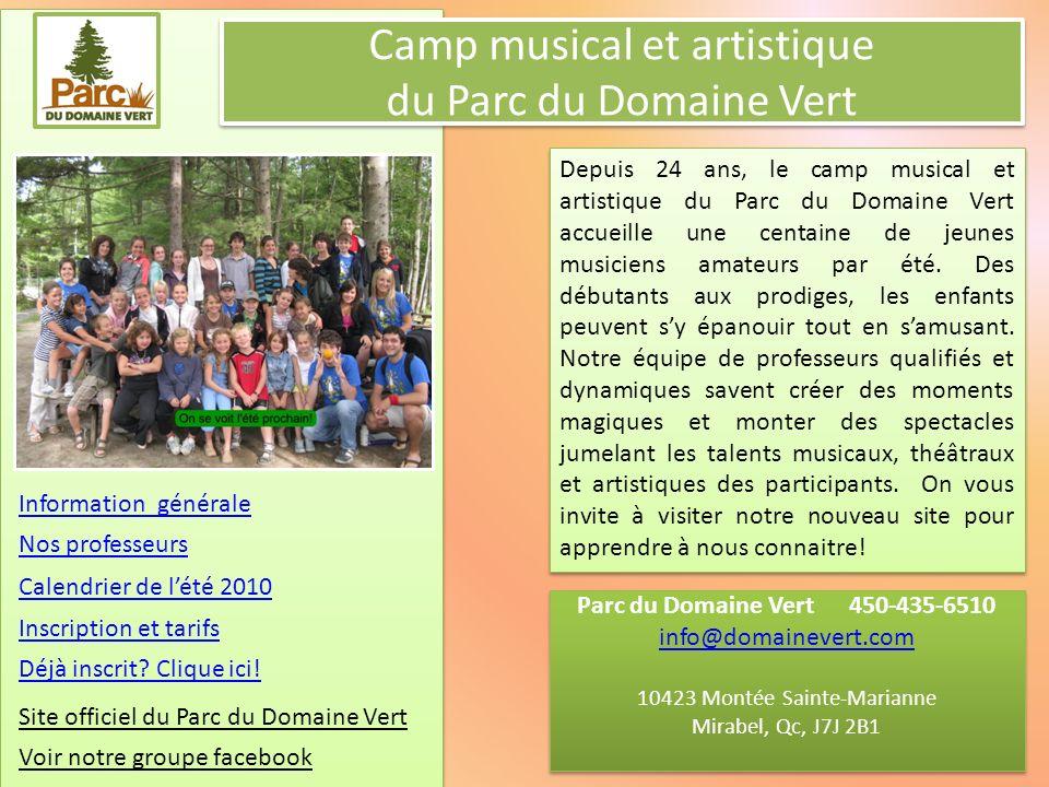 Camp musical et artistique du Parc du Domaine Vert Depuis 24 ans, le camp musical et artistique du Parc du Domaine Vert accueille une centaine de jeunes musiciens amateurs par été.