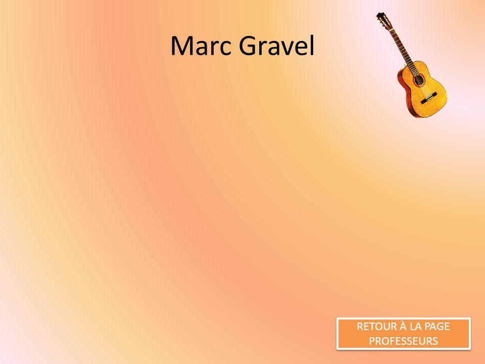 Marc Gravel RETOUR À LA PAGE PROFESSEURS RETOUR À LA PAGE PROFESSEURS