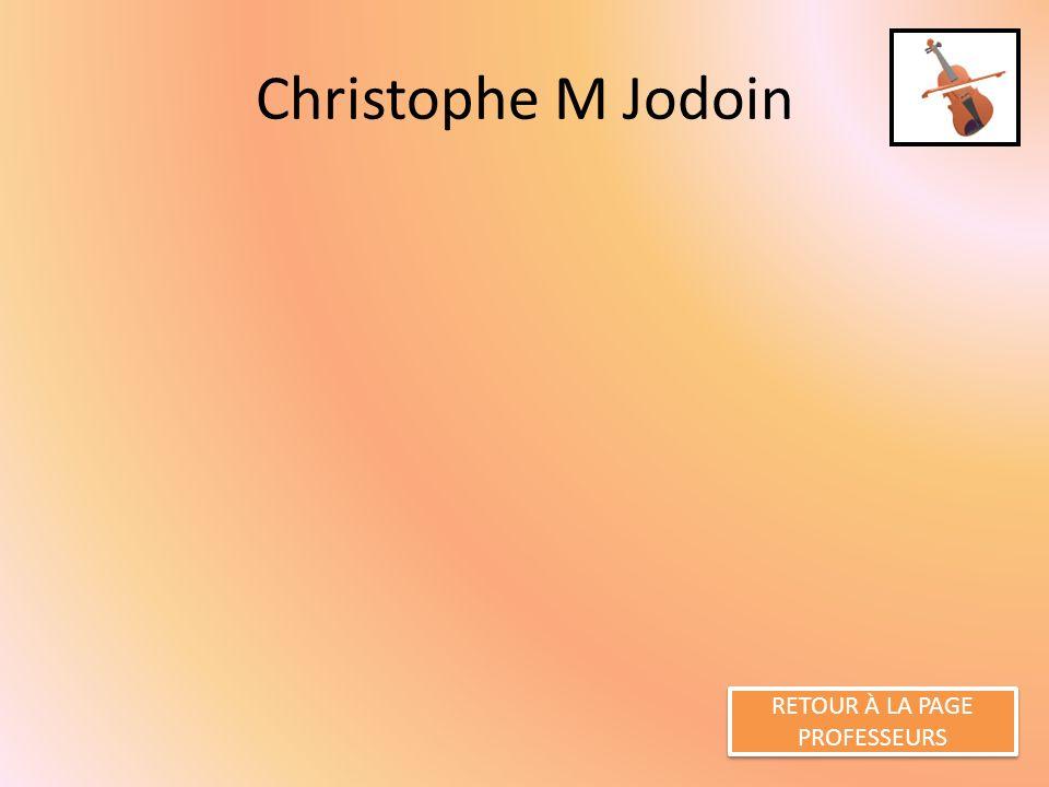 Christophe M Jodoin RETOUR À LA PAGE PROFESSEURS RETOUR À LA PAGE PROFESSEURS