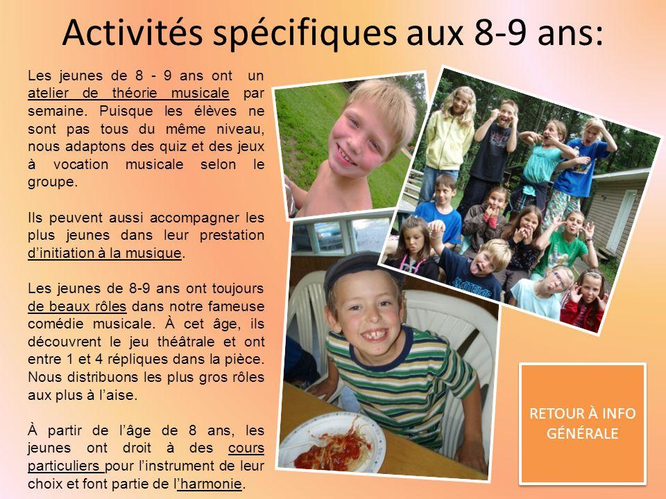 Activités spécifiques aux 8-9 ans: RETOUR À INFO GÉNÉRALE RETOUR À INFO GÉNÉRALE Les jeunes de 8 - 9 ans ont un atelier de théorie musicale par semaine.