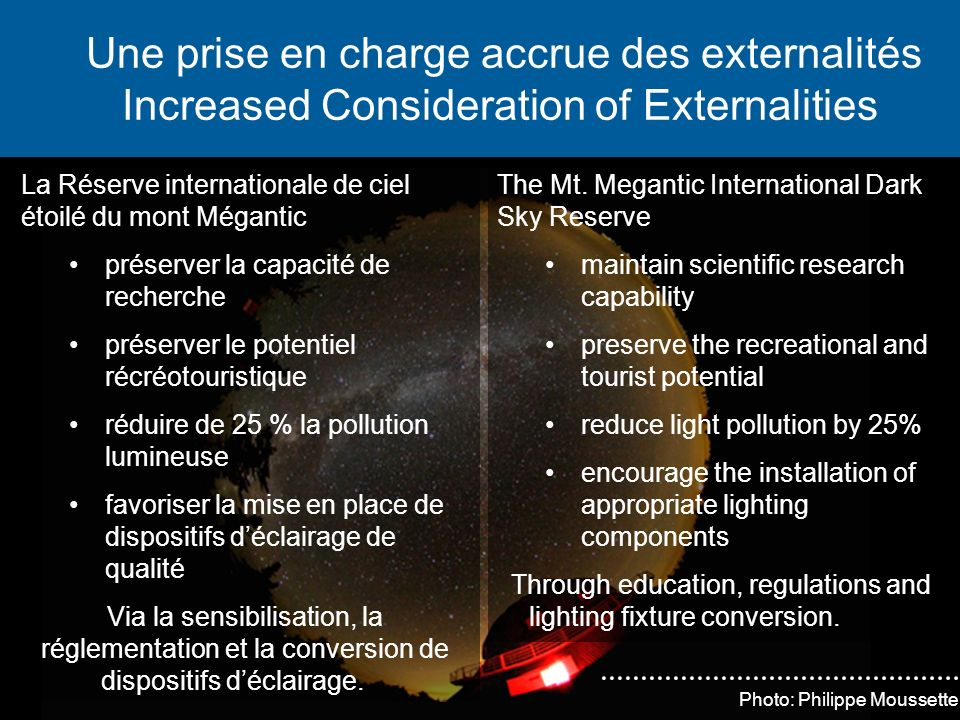 Une prise en charge accrue des externalités Increased Consideration of Externalities Photo: Philippe Moussette La Réserve internationale de ciel étoil
