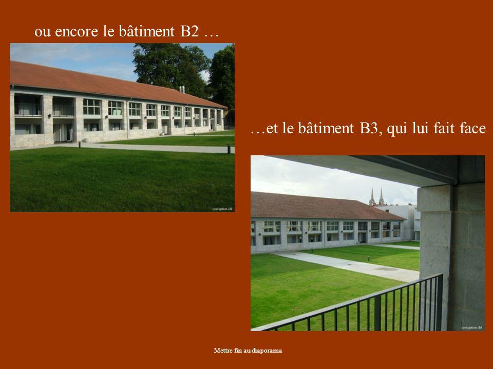 Mettre fin au diaporama ou encore le bâtiment B2 … …et le bâtiment B3, qui lui fait face