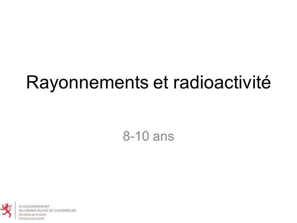 Rayonnements et radioactivité 8-10 ans