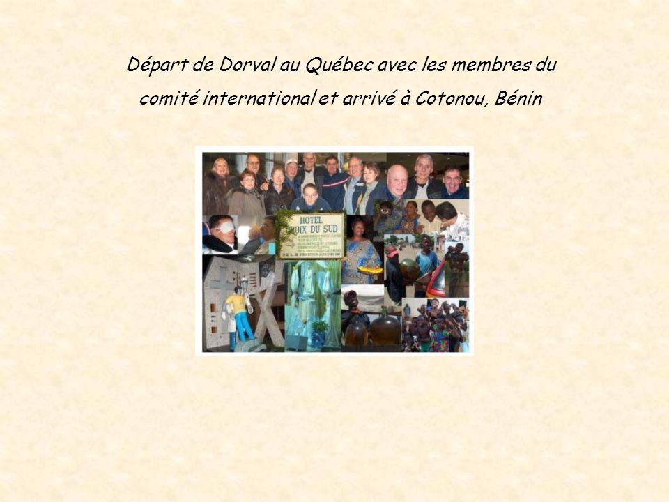 Départ de Dorval au Québec avec les membres du comité international et arrivé à Cotonou, Bénin