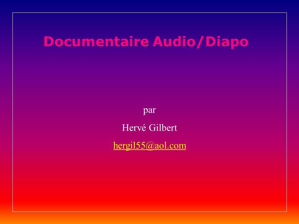 Documentaire Audio/Diapo par Hervé Gilbert hergil55@aol.com
