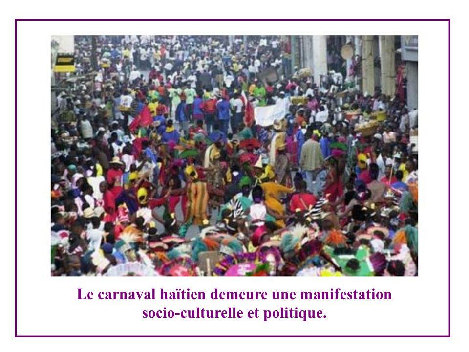 Le carnaval haïtien demeure une manifestation socio-culturelle et politique.