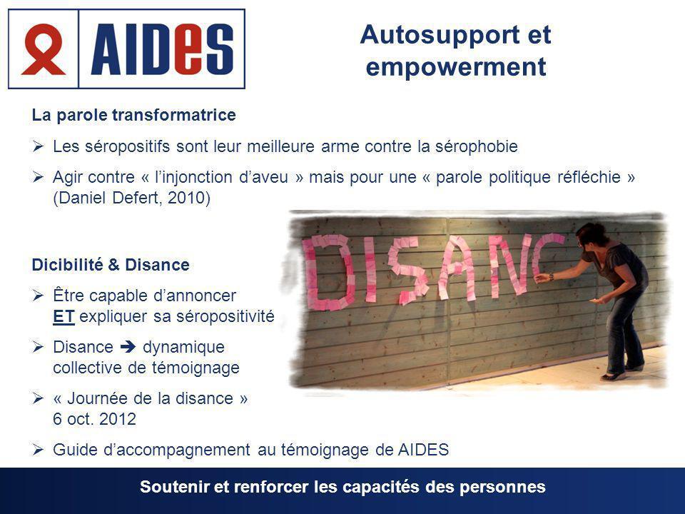 Autosupport et empowerment La parole transformatrice Les séropositifs sont leur meilleure arme contre la sérophobie Agir contre « linjonction daveu »