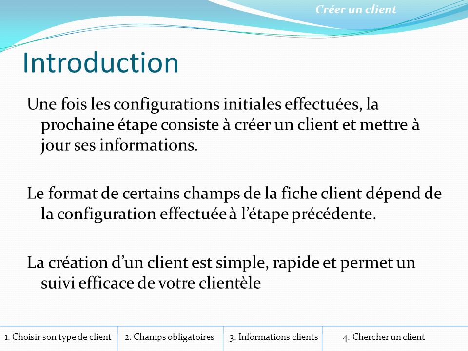 1.Choisir son type de client 2. Champs obligatoires 3.