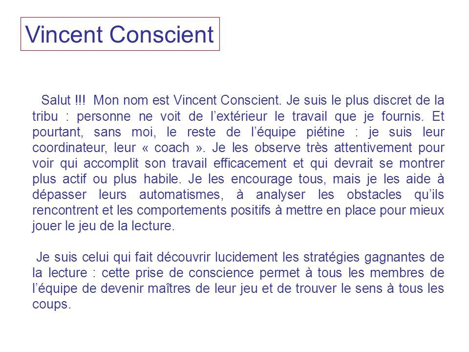 Vincent Conscient Salut !!. Mon nom est Vincent Conscient.
