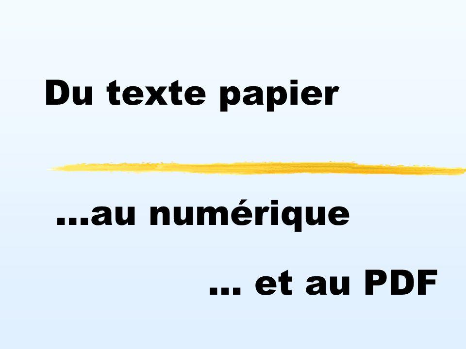 IAM.M - CRSP Du papier au fichier numérique – Octobre 2000 2 Du texte papier …au numérique … et au PDF