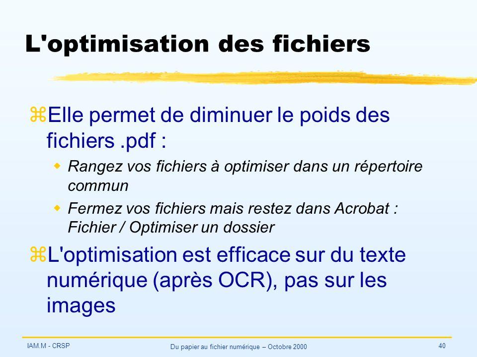 IAM.M - CRSP Du papier au fichier numérique – Octobre 2000 40 L'optimisation des fichiers zElle permet de diminuer le poids des fichiers.pdf : wRangez