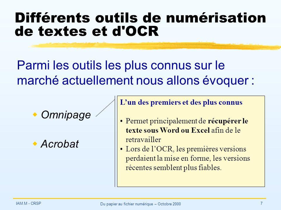 IAM.M - CRSP Du papier au fichier numérique – Octobre 2000 7 Différents outils de numérisation de textes et d'OCR Parmi les outils les plus connus sur