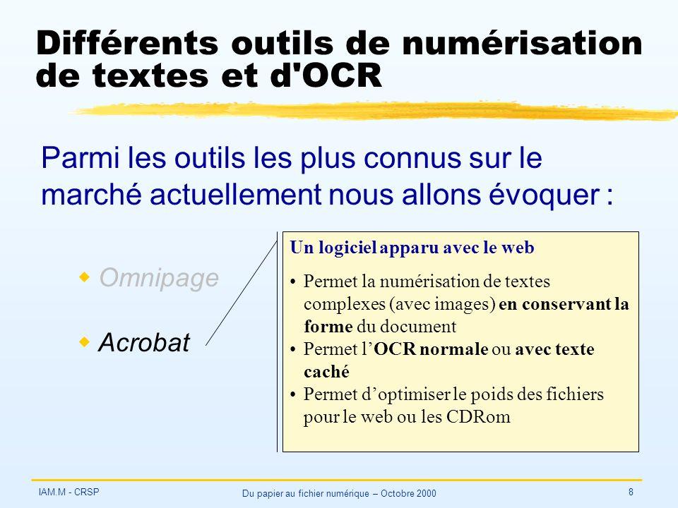 IAM.M - CRSP Du papier au fichier numérique – Octobre 2000 8 Différents outils de numérisation de textes et d'OCR Parmi les outils les plus connus sur