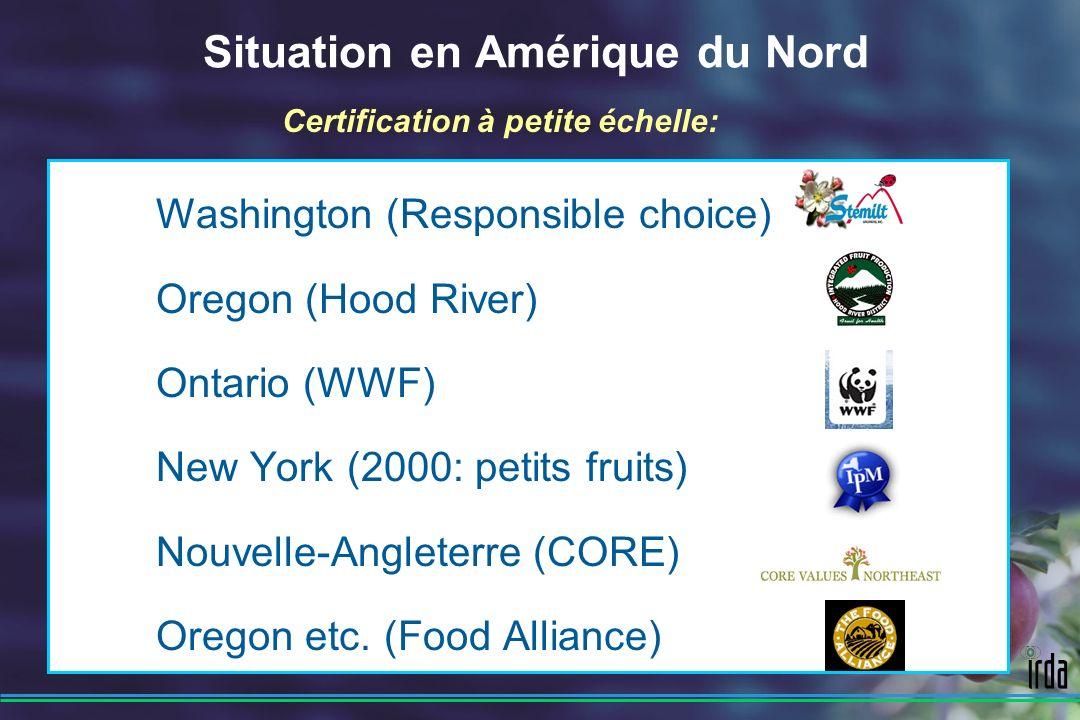 Washington (Responsible choice) Oregon (Hood River) Ontario (WWF) New York (2000: petits fruits) Nouvelle-Angleterre (CORE) Oregon etc.