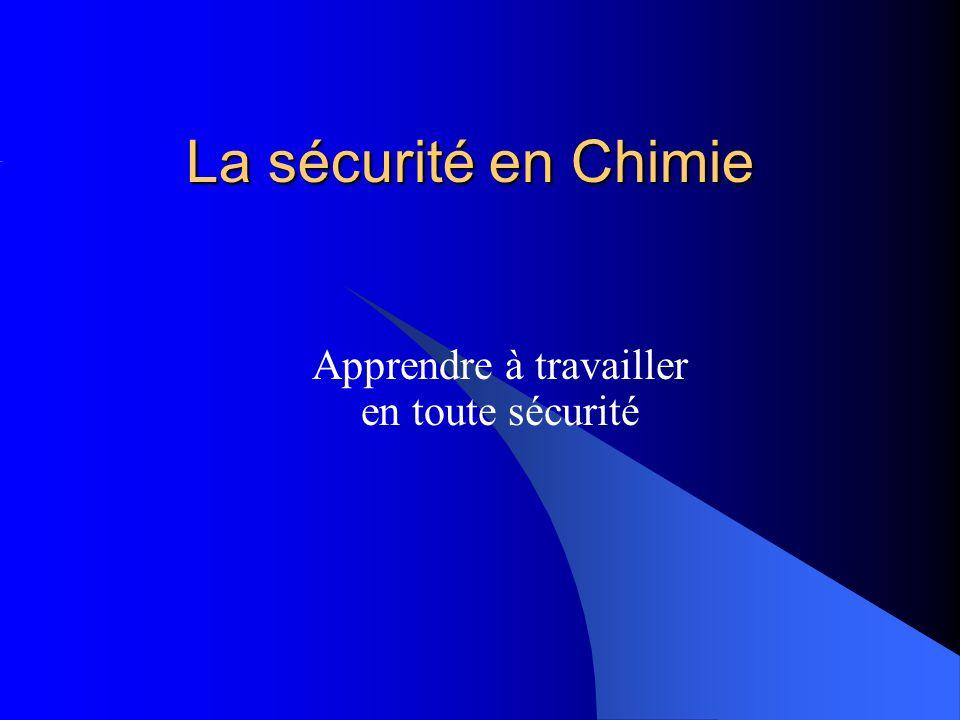 La sécurité en Chimie Apprendre à travailler en toute sécurité