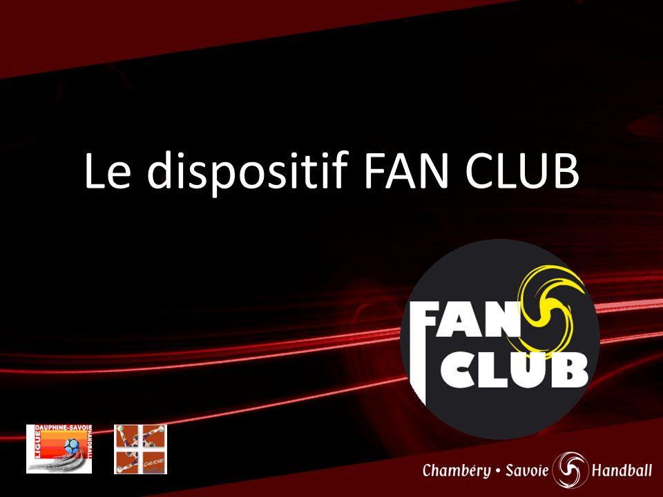 Pourquoi le dispositif FAN CLUB .