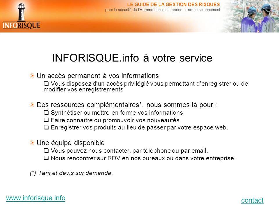 www.inforisque.info contact LE GUIDE DE LA GESTION DES RISQUES pour la sécurité de lHomme dans lentreprise et son environnement Un accès permanent à v